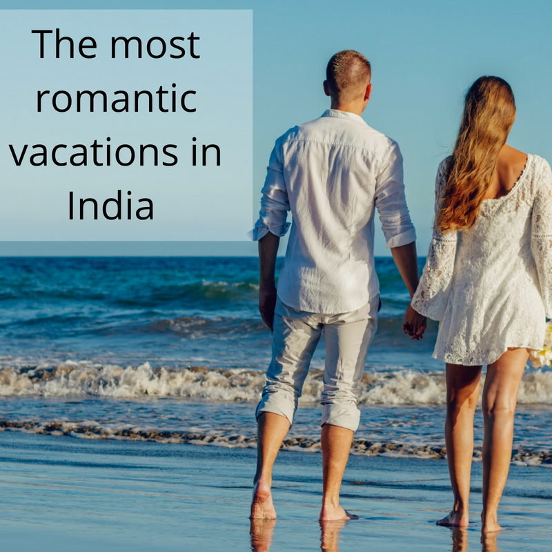 The most romantic vacations in India