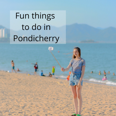 Fun things to do in Pondicherry
