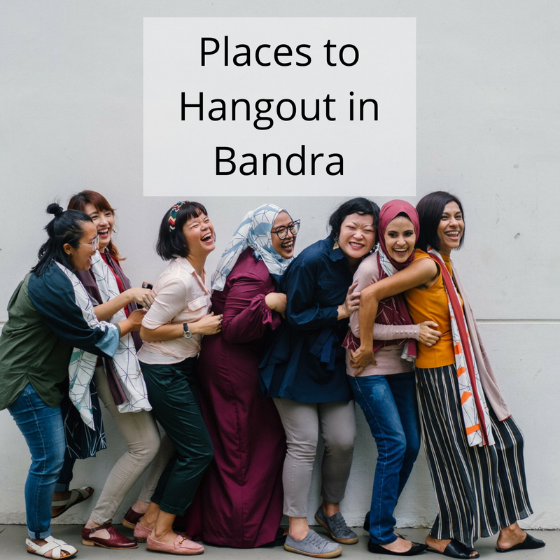 Places to Hangout in Bandra with friends
