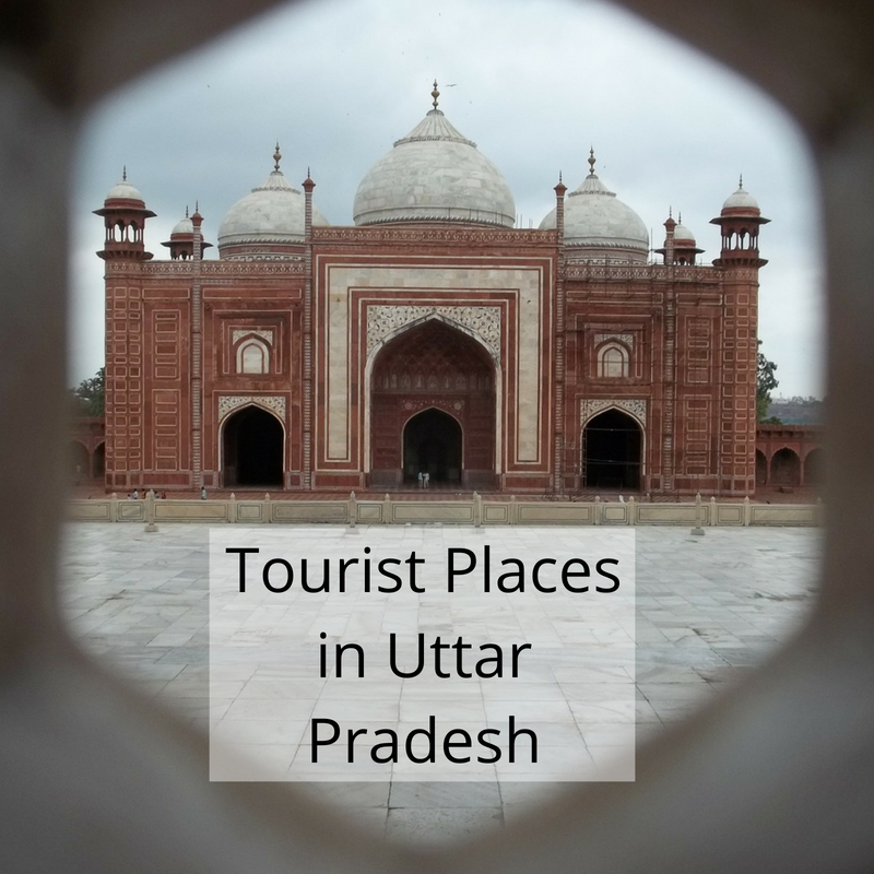 Famous Tourist Places in Uttar Pradesh That you must Visit